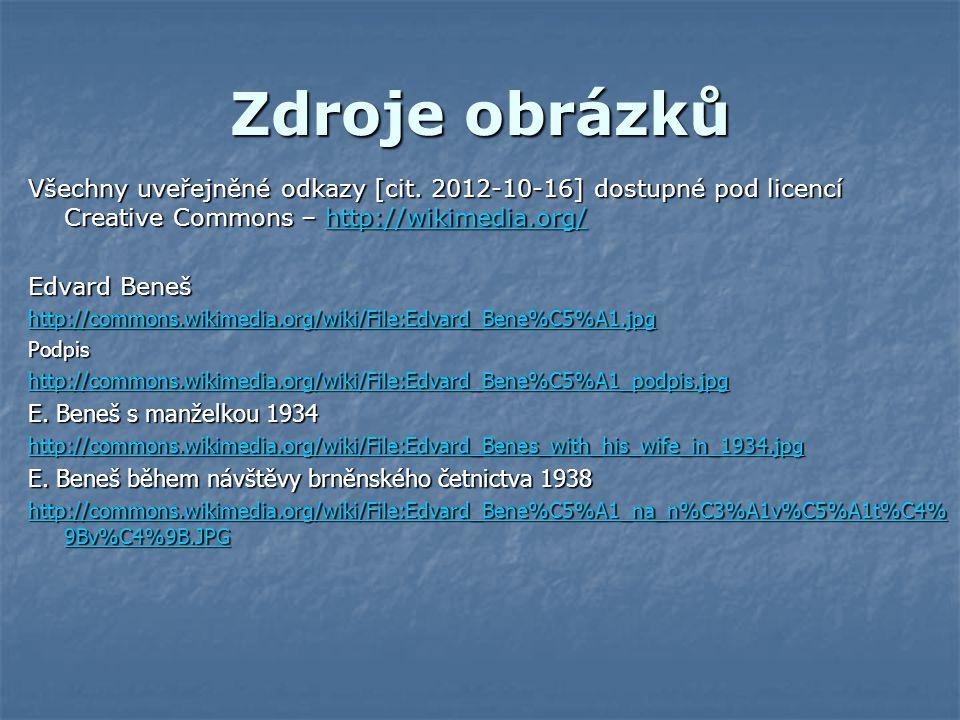 Zdroje obrázků Všechny uveřejněné odkazy [cit. 2012-10-16] dostupné pod licencí Creative Commons – http://wikimedia.org/